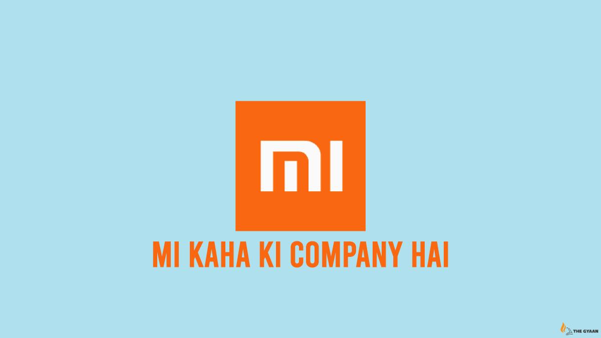 Mi Kaha Ki Company hai